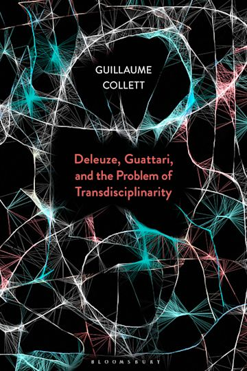 Deleuze, Guattari, and the Problem of Transdisciplinarity cover