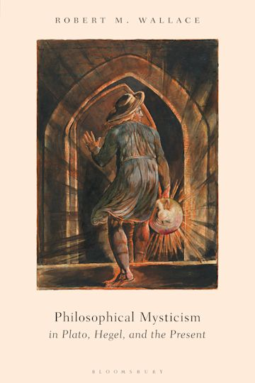 Philosophical Mysticism in Plato, Hegel, and the Present cover