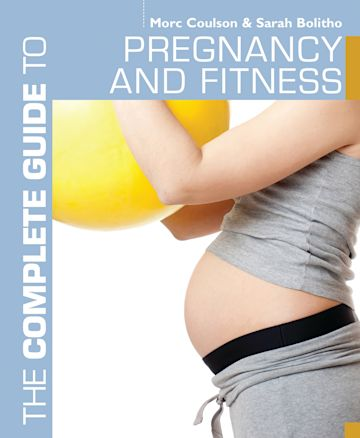 The Complete Guide to Pregnancy and Fitness cover