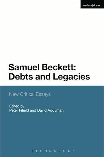 Samuel Beckett: Debts and Legacies cover