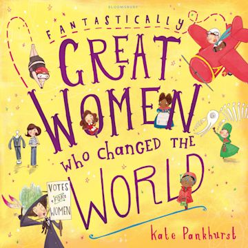 Fantastically Great Women Who Changed The World cover