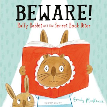 Beware! Ralfy Rabbit and the Secret Book Biter cover