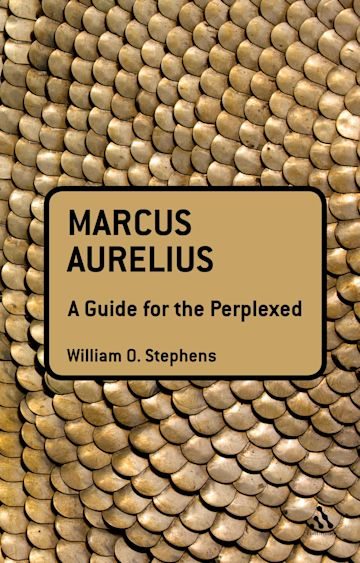 Marcus Aurelius: A Guide for the Perplexed cover