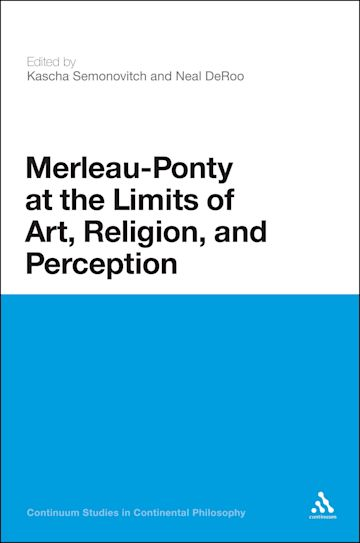 Merleau-Ponty at the Limits of Art, Religion, and Perception cover