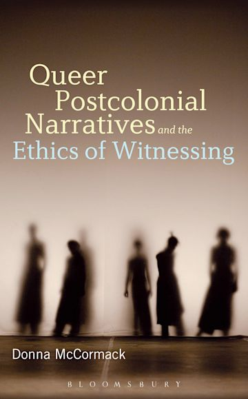 Queer Postcolonial Narratives and the Ethics of Witnessing cover