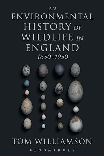 An Environmental History of Wildlife in England 1650 - 1950 cover