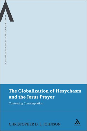 The Globalization of Hesychasm and the Jesus Prayer cover