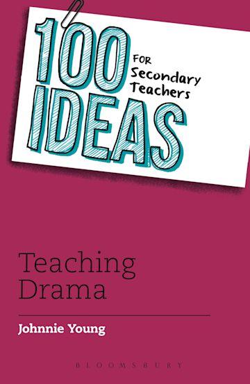 100 Ideas for Secondary Teachers: Teaching Drama cover