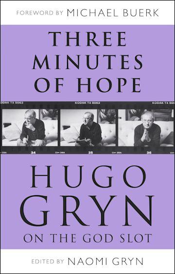 Three Minutes of Hope: Hugo Gryn on The God Slot cover