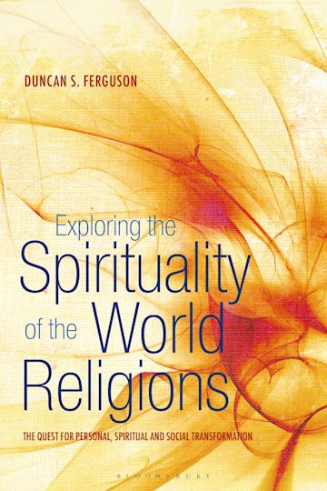 Exploring the Spirituality of the World Religions cover