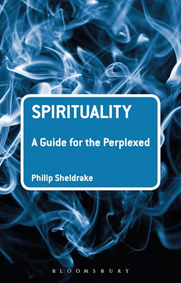 Spirituality: A Guide for the Perplexed cover