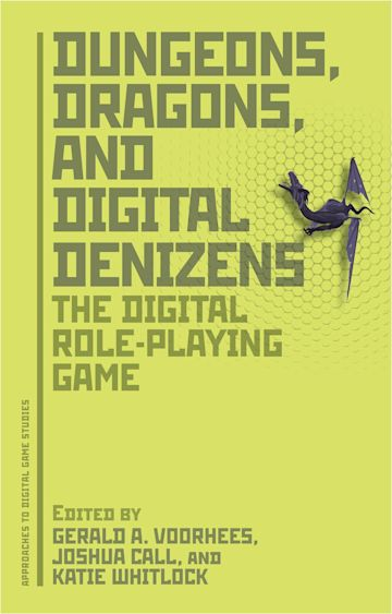 Dungeons, Dragons, and Digital Denizens cover