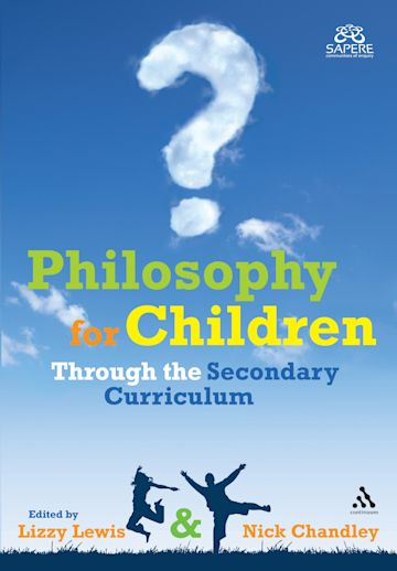 Philosophy for Children Through the Secondary Curriculum cover