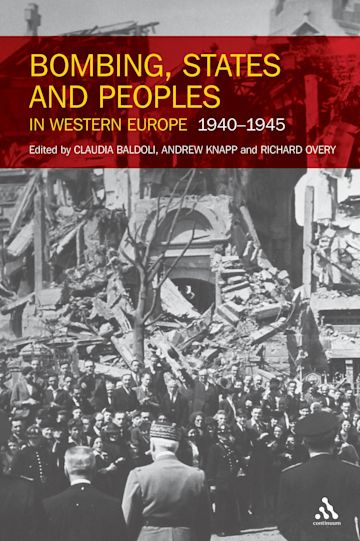 Bombing, States and Peoples in Western Europe 1940-1945 cover