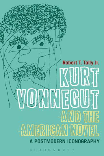 Kurt Vonnegut and the American Novel cover