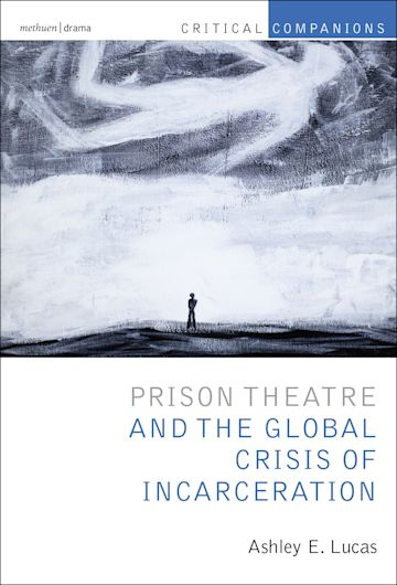 Prison Theatre and the Global Crisis of Incarceration cover