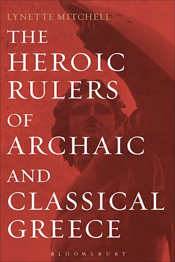 The Heroic Rulers of Archaic and Classical Greece cover