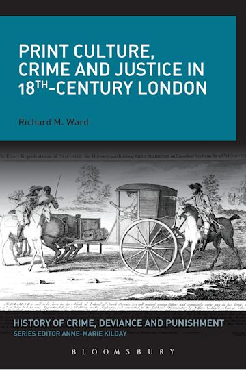 Print Culture, Crime and Justice in 18th-Century London cover