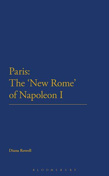 Paris: The 'New Rome' of Napoleon I cover