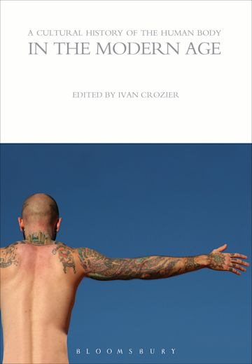 A Cultural History of the Human Body in the Modern Age cover