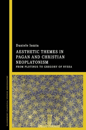 Aesthetic Themes in Pagan and Christian Neoplatonism cover