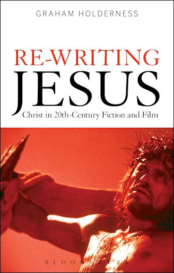Re-Writing Jesus: Christ in 20th-Century Fiction and Film cover