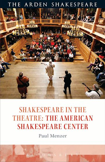 Shakespeare in the Theatre: The American Shakespeare Center cover