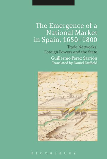 The Emergence of a National Market in Spain, 1650-1800 cover
