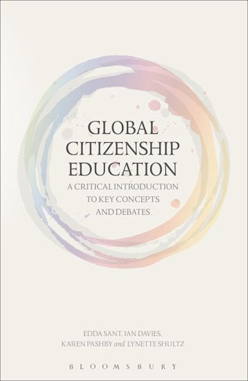 Global Citizenship Education: A Critical Introduction to Key Concepts and Debates cover