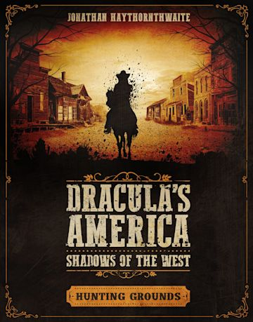 Dracula's America: Shadows of the West: Hunting Grounds cover
