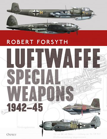 Luftwaffe Special Weapons 1942–45 cover