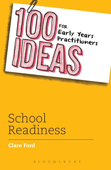 100 Ideas for Early Years Practitioners: School Readiness cover