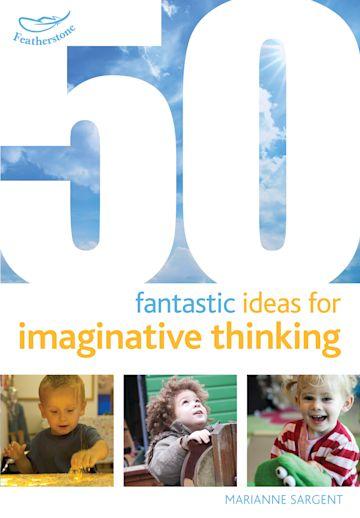 50 Fantastic Ideas for Imaginative Thinking cover