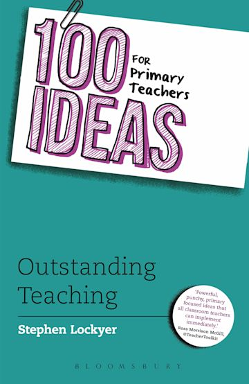 100 Ideas for Primary Teachers: Outstanding Teaching cover