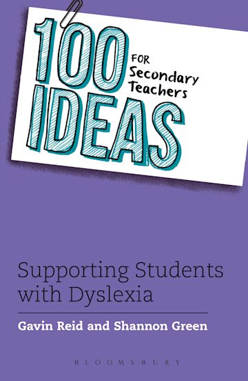 100 Ideas for Secondary Teachers: Supporting Students with Dyslexia cover