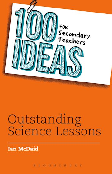 100 Ideas for Secondary Teachers: Outstanding Science Lessons cover