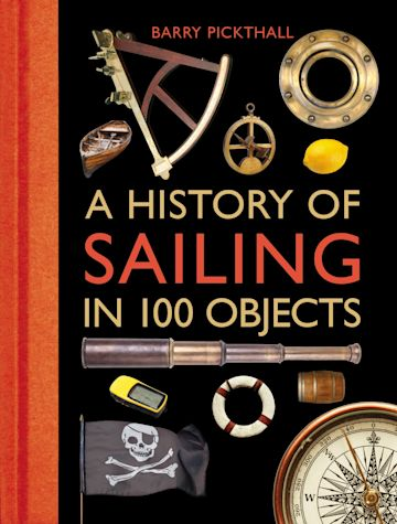 A History of Sailing in 100 Objects cover
