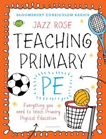 Bloomsbury Curriculum Basics: Teaching Primary PE cover