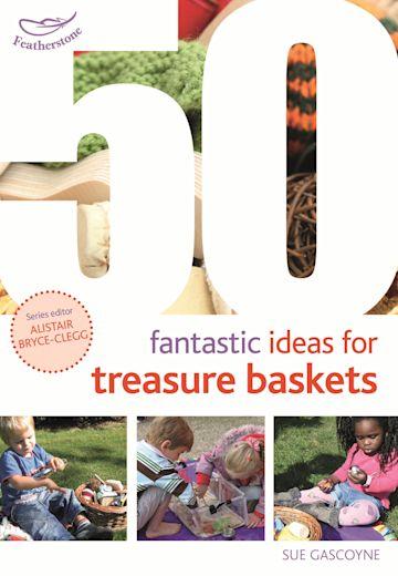 50 Fantastic Ideas for Treasure Baskets cover