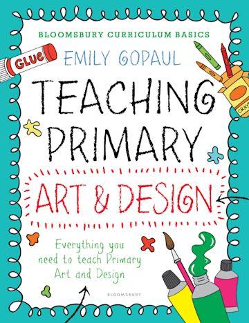 Bloomsbury Curriculum Basics: Teaching Primary Art and Design cover