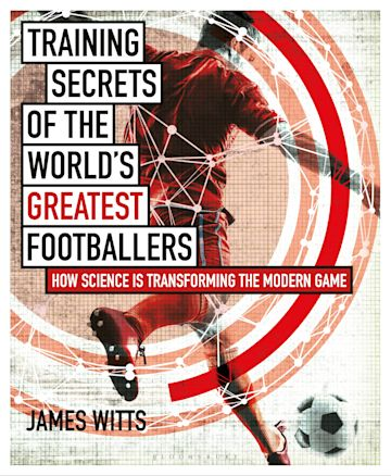 Training Secrets of the World's Greatest Footballers cover