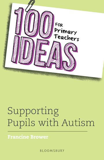 100 Ideas for Primary Teachers: Supporting Pupils with Autism cover