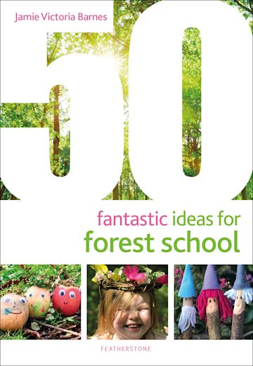 50 Fantastic Ideas for Forest School cover