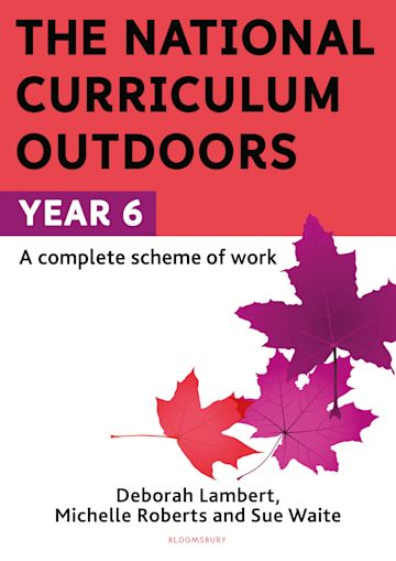 The National Curriculum Outdoors: Year 6 cover