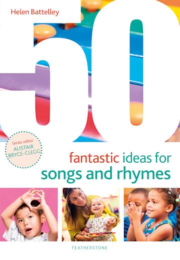50 Fantastic Ideas for Songs and Rhymes cover