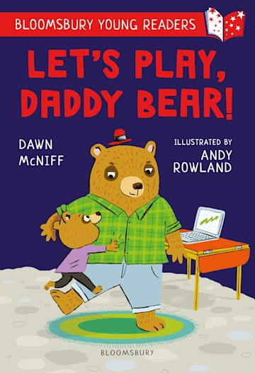 Let's Play, Daddy Bear! A Bloomsbury Young Reader cover