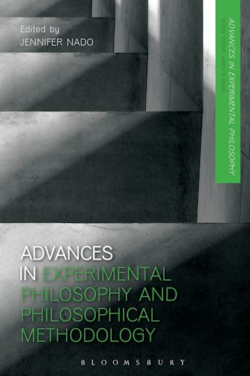 Advances in Experimental Philosophy and Philosophical Methodology cover
