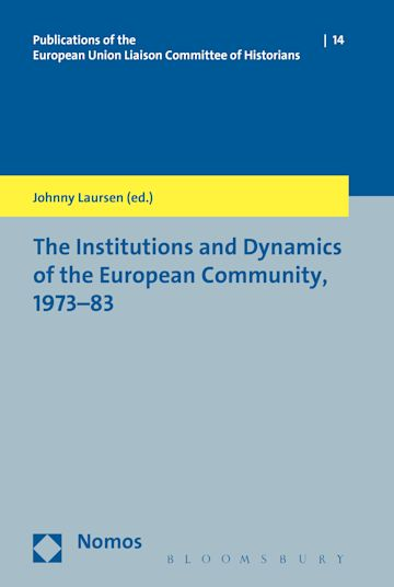The Institutions and Dynamics of the European Community, 1973-83 cover