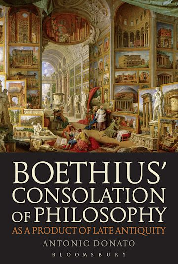 Boethius' Consolation of Philosophy as a Product of Late Antiquity cover