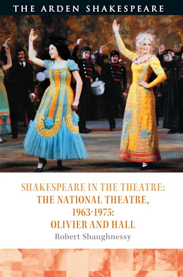Shakespeare in the Theatre: The National Theatre, 1963–1975 cover